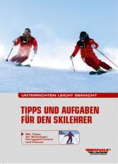 Unterrichten leicht gemacht - Tipps und Aufgaben für den Skilehrer