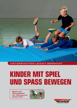 Cover Unterrichten leicht gemacht: Kinder mit Spiel und Spaß bewegen